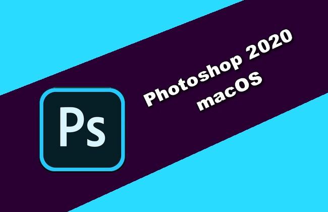 Adobe Photoshop 2020 for Mac 特别免激活版下载